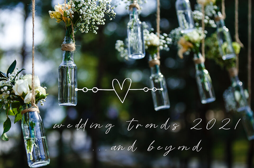 Wedding Trends and Inspiration for 2021